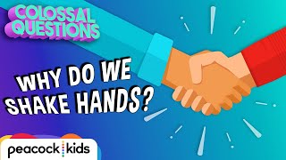 When Did We Start Shaking Hands? | COLOSSAL QUESTIONS