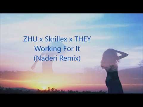 ZHU x Skrillex x THEY - Working For It (Naderi Remix) (Lyrics)
