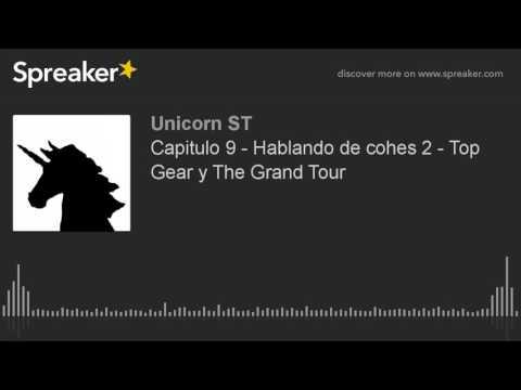 Capitulo 9 - Hablando de cohes 2 - Top Gear y The Grand Tour (hecho con Spreaker)