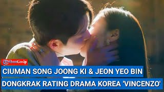Ciuman Song Joong Ki & Jeon Yeo Bin Dongkrak Rating Drama Korea 'Vincenzo'