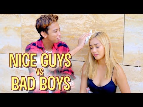 NICE GUYS vs BAD BOYS