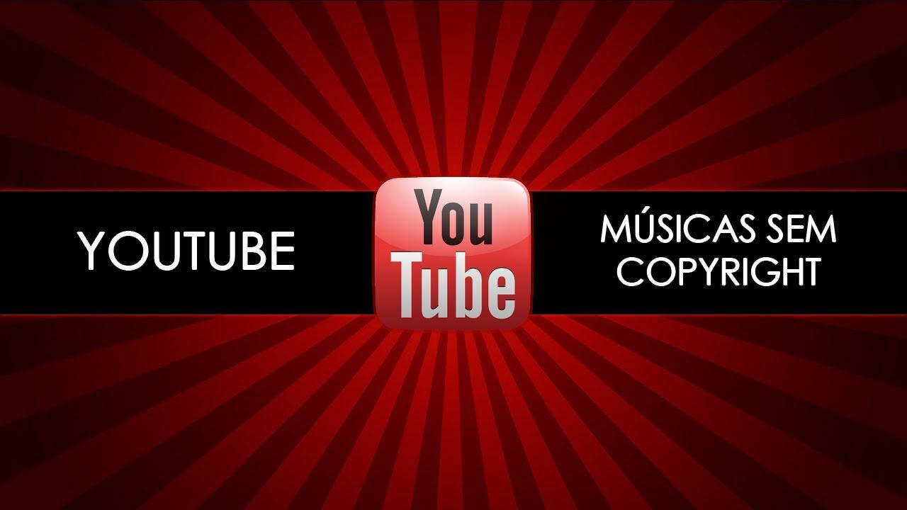 Músicas Sem Copyright Grátis Royalty Free Music Dicas Youtube Hd Youtube