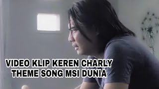 Video CHARLY - SALAM DAN DOA THEME SONG MSI DUNIA ( OFFICIAL VIDEO ) download MP3, 3GP, MP4, WEBM, AVI, FLV Mei 2018