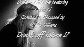 Drake - Little Bit featuring Lykke Li Screwed & Chopped