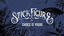 "Stick Figure – ""Choice is Yours"" (feat. Slightly Stoopid) [Audio]"
