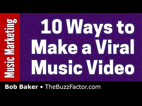 How to Make a Viral Music Video - 10+ Elements