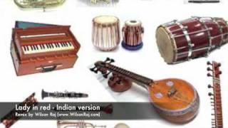 Lady in Red- Arabic/Indian Version - Remix by Wilson Raj ( www.WilsonRaj.com)