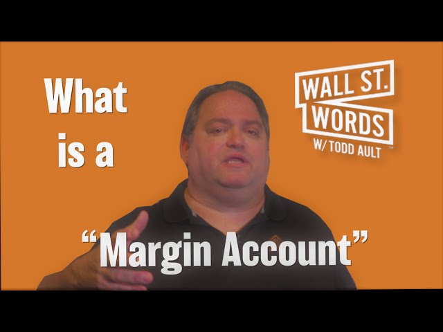 Wall Street Words word of the day = Margin Account