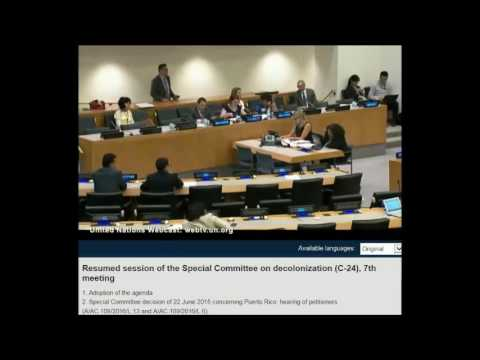 2016 06 20 02 UN Decolonization Committee, Puerto Rico Case AFTERNOON Session