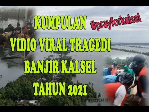 KOMPILASI TRAGEDI VIDIO VIRAL BANJIR KALSEL 2021