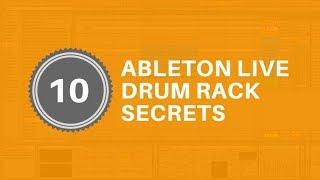 Ableton Live Drum Rack Secrets - 10 Tips To Help You Master Live's Drum Rack