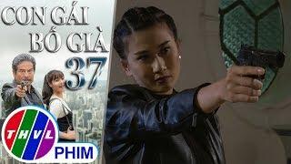 THVL | Con gái bố già - Tập 37[1]: Phen có ý định bắn chết Kim Cương nhưng bị Vĩnh An ngăn cản