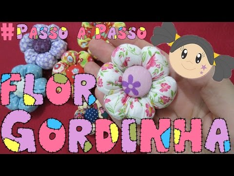 Flor Gordinha - Flor de Fuxico - Passo a Passo com Priscila Cunha