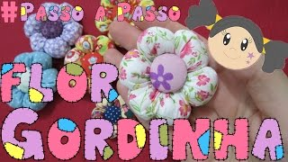 Flor Gordinha – Passo a Passo – Flor de Fuxico por Priscila Cunha