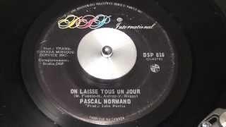 PASCAL NORMAND - On laisse tous un jour - 1973 - DSP INTERNATIONAL
