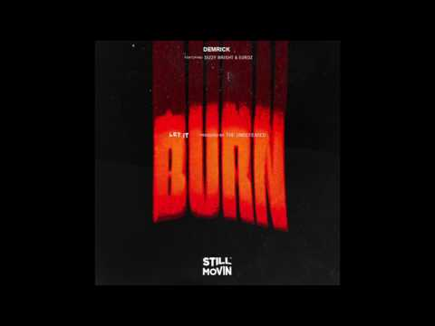 Demrick - Let It Burn (feat. Dizzy Wright & Euroz)