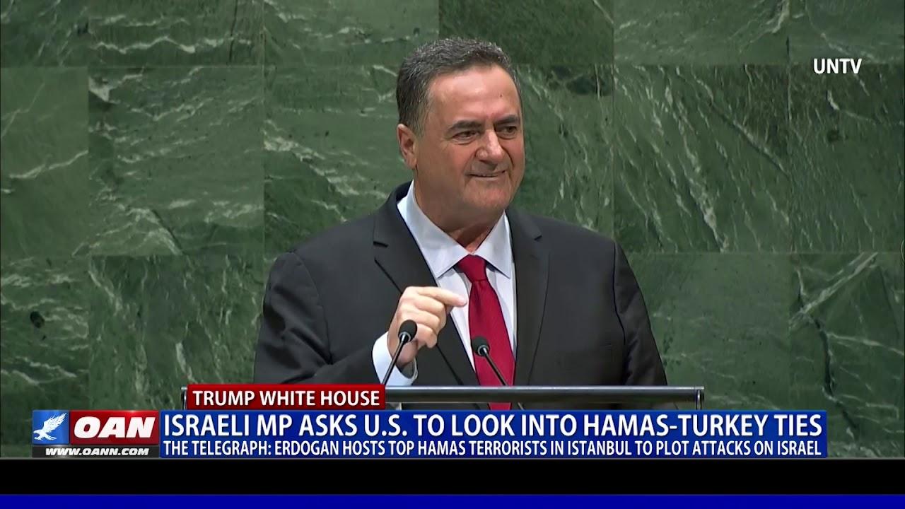 Israeli MP asks U.S. to look into Hamas-Turkey ties - OAN
