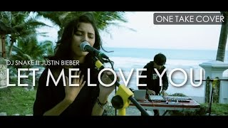 Let Me Love You - DJ Snake ft Justin Bieber One Take Cover | ALFFY REV ft Amevia