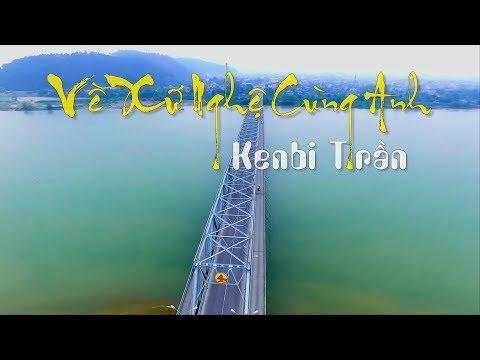 Karaoke Về Xứ Nghệ Cùng Anh - Kenbi Trần