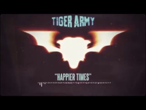 Tiger Army - Happier Times