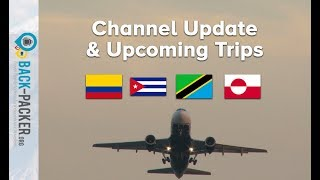 Big Surprise Trip, Colombia Series & Upcoming Outdoor Expeditions (Channel Update)