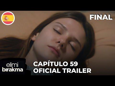 Final Elimi Bırakma No Sueltes Mi Mano Capitulo 59 Oficial Trailer Subtítulos En Español Youtube