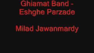 Ghiamat Band - Eshghe Parzade