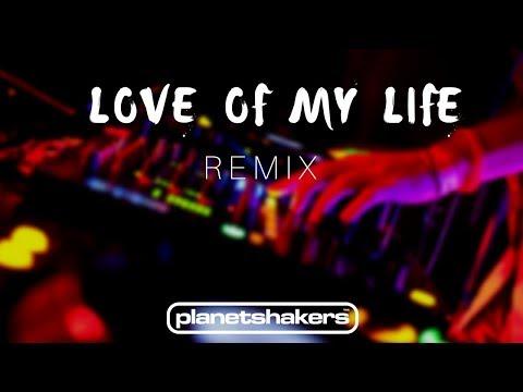 Love of My Life - Planetshakers (REMIX)