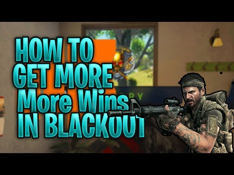 How to Win More Games in Blackout...(Tips/Tricks)
