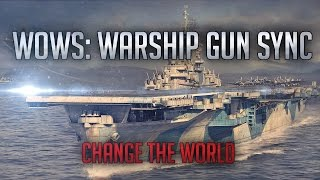 WoWS: WarShip Gun Sync Change the World