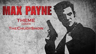 Max Payne Theme - TheChudyShow [cover]