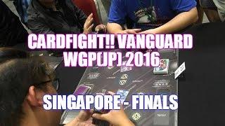 Cardfight!! Vanguard WGP(JP) 2016 Singapore - Finals