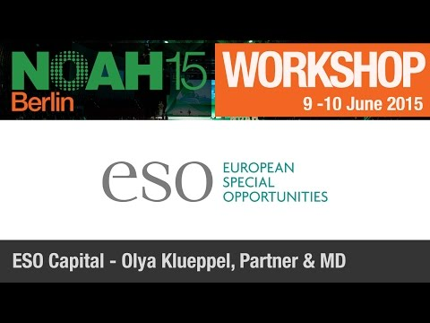 Workshop - Olya Klueppel, ESO Capital - NOAH15 Berlin