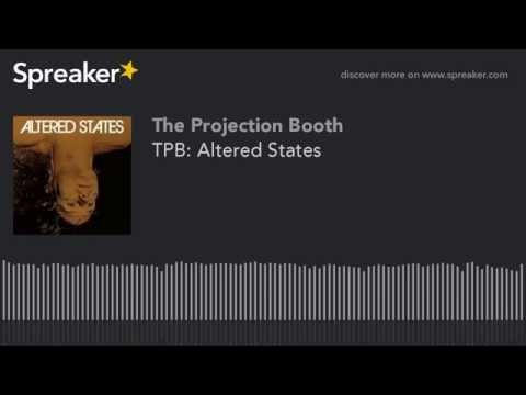 The Projection Booth: Altered States
