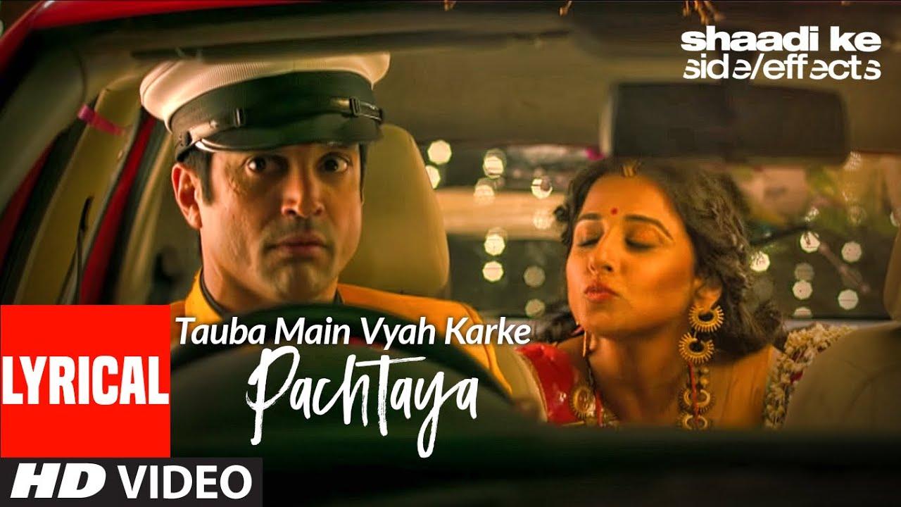 Tauba Main Vyaah Karke Pachtaya Lyrical | Shaadi Ke Side Effects | Farhan Akhtar