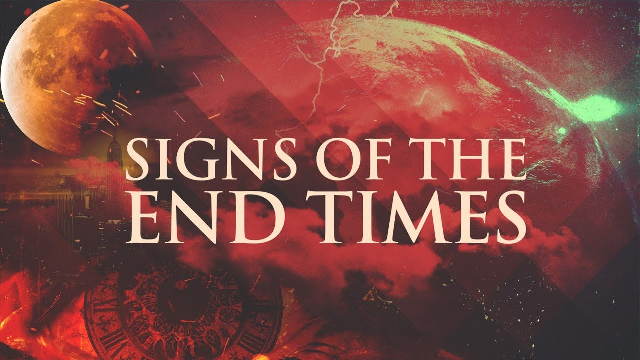 Signs of the End Times: According to the Bible - Are We Living in the End?