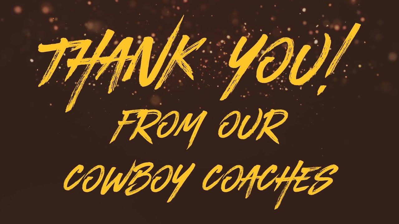 The Cowboy Coaches Say Thank You!