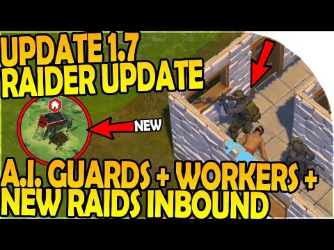 UPDATE 1.7 RAIDER UPDATE with AI WORKERS + GUARDS INBOUND! - Last Day on Earth Survival Gameplay