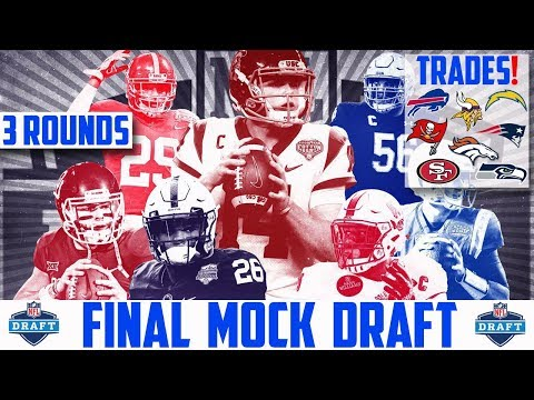 2018 NFL Mock Draft With Trades - 3 Round NFL Mock Draft Trades Bills Broncos Niners Patriots