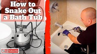 How to Snake Out a Bath Tub
