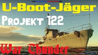 U-Boot-Jäger Projekt 122  - War Thunder ( Deutsch/German )