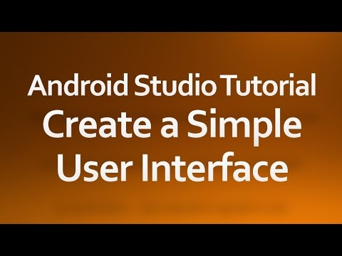 Android Studio Tutorial - 03 - Create a simple user interface