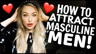 How to Attract Masculine Men