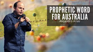 Prophetic Word for Australia by Pastor Alejandro Arias YouTube Videos