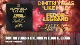 Dimitri Vegas & Like Mike vs Fedde Le Grand (feat. Julian Perretta) - Tales Of Tomorrow ( OFFICIAL )