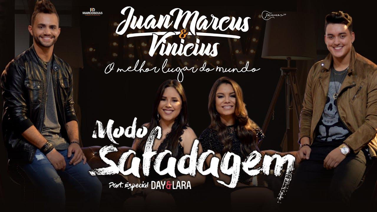 Juan Marcus e Vinícius - Modo safadagem part. Day e Lara (DVD O melhor lugar do mundo)