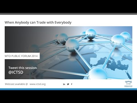 When Anybody can Trade with Everybody (WTO Public Forum)