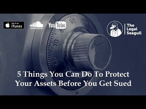 5 Things You Can Do to Protect Your Assets Before You Get Sued