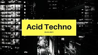 Acid Techno Mix - 26.03.2021