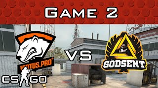 Virtus.Pro vs GODSENT Game 2!